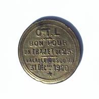 Jeton De Nécessité Transports O.T.L. (La Compagnie Des Omnibus Et Tramways De Lyon) 25 Centimes Lyon - Monetary / Of Necessity