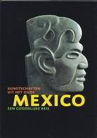 ARTS--MEXICO--een Goddelijke Reis--kunstschatten Uit Het Oude--2002 Amsterdam--voir 2 Scans - Belle-Arti