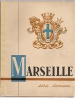 1942 MARSEILLE SERA DEMAIN UNE VILLE MODERNE / IMPRIMERIE MUNICIPALE - Libri, Riviste, Fumetti