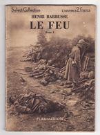 Militaria   LE FEU    Par Henri BARBUSSE     80 Pages    Année 1935 - Magazines & Papers