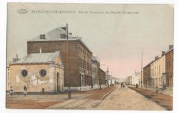 Marchienne Au Pont Rue De Beaumont Carte Postale Ancienne La Chapelle Miséricorde - Charleroi