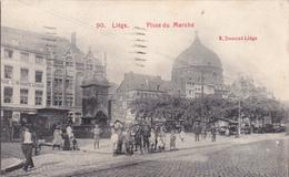"""LIEGE  Acp  """"Place Du Marché """" 1908 """" Nombreux Personnages écrite  Voir Scan - Luik"""