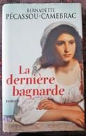 LA DERNIERE BAGNARDE (Bernadette Pécassou Camebrac) - Aventure