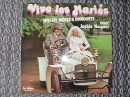 Disque 33 Tours Vive Les Mariés Spécial Noces & Banquets Avec JACKIE NOGUEZ - Compilations
