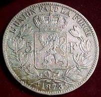 MONNAIE BELGE 5 FR Argent 1873 , LEOPOLD II ROI DES BELGES , Écu Couronné 1873 , BELGIQUE , BELGIUM SILVER COIN - 09. 5 Francs