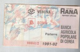 VERONA-ROMA...1991-92...TICKET CALCIO..SOCCER..FOOTBALL.....BIGLIETTO PARTITA - Match Tickets