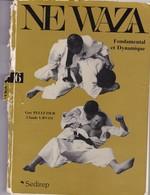 """Livre De 200 Pages Sur """"Judo"""" """"NE WAZA """" Guy Pelletier/ Claude Urvoy 1981 Couverture Déchirée Derrière Voir Photos - Sports De Combat"""
