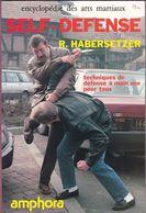 """Livre De 200 Pages Sur """"Self-Défence"""" R Habersetzer 1984 - Sports De Combat"""