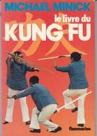 """Livre De 125 Pages Sur """"KUNG FU"""" Mickel Minick 1975 - Sports De Combat"""