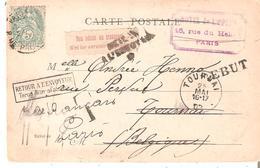 CP. De PARIS à TOURNAI TP. 111 France 1903 Etiquette Non Admis Au Transport GRIFFE REBUT Retour - Poststempel