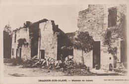 ORADOUR-sur-GLANE - Maisons En Ruines - Oradour Sur Glane