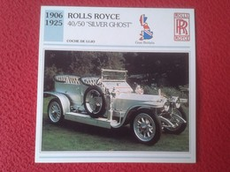 FICHA TÉCNICA DATA TECNICAL SHEET FICHE TECHNIQUE AUTO COCHE CAR VOITURE 1906 1925 ROLLS ROYCE 40 / 50 SILVER GHOST VER - Coches