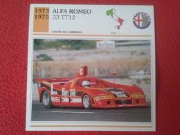 FICHA TÉCNICA DATA TECNICAL SHEET FICHE TECHNIQUE AUTO COCHE CAR VOITURE 1973 1975 ALFA ROMEO 33 TT12 ITALIA ITALY RACE - Coches