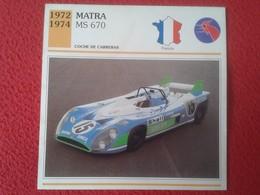 FICHA TÉCNICA DATA TECNICAL SHEET FICHE TECHNIQUE AUTO COCHE CAR VOITURE 1972 1974 MATRA MS 670 CARS RACE FRANCIA FRANCE - Coches