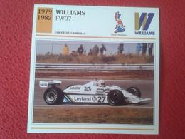 FICHA TÉCNICA DATA TECNICAL SHEET FICHE TECHNIQUE AUTO COCHE CAR VOITURE 1979 1982 WILLIAMS FW07 RACE CARS GRAN BRETAÑA - Coches