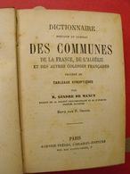 Dictionnaire Des Communes France Algérie Colonies. Gindre De Mancy. Garnier Frères Paris 1888 - Books, Magazines, Comics