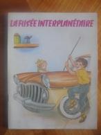 Ancien Livre Pour Enfant La Fusée Interplanétaire De F. Maury - Hemma - Books, Magazines, Comics