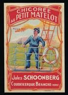 """Ancienne Etiquette Chicorée  """" Au Petit Matelot """" Jules Schoonberg Coudekerque Branche Nord Imp J Guermomprez Lille - Fruits Et Légumes"""