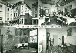 Cpm ECHTERNACH - Hôtel Restaurant Du Commerce - Propr. A Bourscheld - Tockert - Echternach