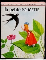 Un Petit Livre D'Argent N° 358 - La Petite Poucette - Éditions Des Deux Coqs D'or - ( 1970 ) . - Books, Magazines, Comics
