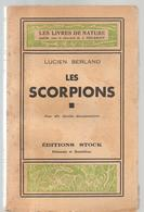 Les Scorpions De Lucien Berland Avec 10 Dessins Commentaires Editions STOCK 1945 - Wetenschap