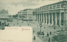 33 BORDEAUX / La Place De La Comédie / - Bordeaux
