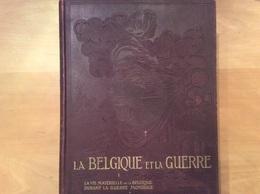 La Belgique Et La Guerre 4 Volumes - Books