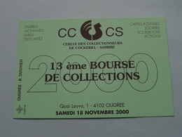 13ème BOURSE De COLLECTIONS ( Cercle Des Collectionneurs De Cockerill - SAMBRE ) 4102 Ougree à 2000 ( N° 0272 ) ! - Bourses & Salons De Collections