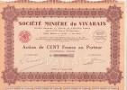 ACTION DE CENT FRANCS - -SOCIETE MINIERE DU VIVARAIS - ANNEE 1930 - Mineral