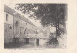 PONTARLIER         LE CANAL ET LES CASERNES       PRECURSEUR - Pontarlier