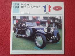 FICHA TÉCNICA DATA TECNICAL SHEET FICHE TECHNIQUE AUTO COCHE CAR VOITURE 1927 1933 BUGATTI TIPO 41 ROYALE FRANCE CARS VE - Coches