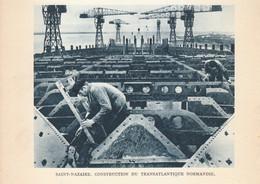 1938 - Héliogravure - Saint-Nazaire (Loire-Atlantique) - Construction Du Transatlantique Normandie - FRANCO DE PORT - Vecchi Documenti