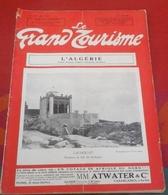 Le Grand Tourisme N°146 Mars 1931 Algérie Oran Tlemcen Constantine Bone Huilerie Oued Frarah Bougie Timgad Djemila - Tourisme