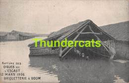 CPA RUPTURE DES DIGUES DE L'ESCAUT 12 MARS 1906 BRIQUETTERIE A BOOM - Boom