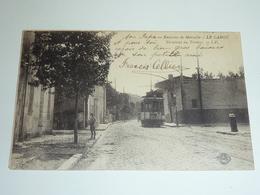 ENVIRONS DE MARSEILLE - LE CABOT, TERMINUS DU TRAMWAY - 13 BOUCHES DU RHONE (AC) - Quartiers Sud, Mazargues, Bonneveine, Pointe Rouge, Calanques