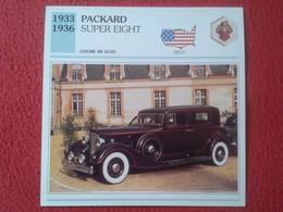 FICHA TÉCNICA DATA TECNICAL SHEET FICHE TECHNIQUE AUTO COCHE CAR VOITURE 1933 1936 PACKARD SUPER EIGHT USA UNITED STATES - Coches