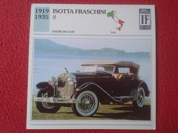 FICHA TÉCNICA DATA TECNICAL SHEET FICHE TECHNIQUE AUTO COCHE CAR VOITURE 1919 1935 ISOTTA FRASCHINI ITALIA ITALY VER FOT - Coches