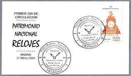 Patrimonio Nacional. RELOJES - WATCHES. SPD/FDC Madrid 2004 - Relojería