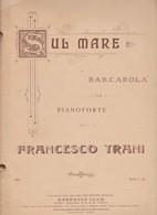 Spartito SUL MARE / BARCAROLA Per Pianoforte Di Francesco Trani - RAFFAELE IZZO - Spartiti