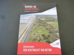 Atlantikwall : RAVERSYDE , Een Kustwacht Van Beton - Histoire
