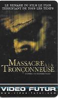 CARTE-VIDEO FUTUR-N°261-MASSACRE A LA TRONCONNEUSE-TBE - - Frankrijk