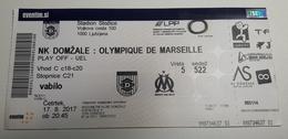 Football Ticket NK Domzale : Olympique De Marseille 17.8.2017 UEFA EUROPA League Stadium Stozice SOCCER Slovenia - Match Tickets