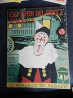 7) GIANA ANGUISSOLA GLI EREDI DEL CIRCO ALICANTE Ed MONDADORI 1933 MANCANTE DEL FRONTESPIZIO E PROBABILMENTE DEI RACCONT - Libri, Riviste, Fumetti