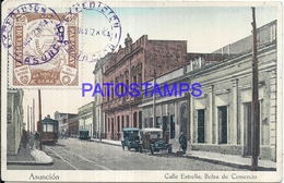 101413 PARAGUAY ASUNCION CALLE ESTRELLA BOLSA DE COMERCIO & TRANVIA TRAMWAY POSTAL POSTCARD - Paraguay