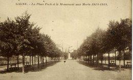 93 GAGNY - La Place Foch Et Le Monument Aux Morts 1914-1918 - Gagny