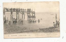 Cp , 76 ,  LE HAVRE ,  L'heure Du Bain , Dos Simple , Voyagée 1904 - Other