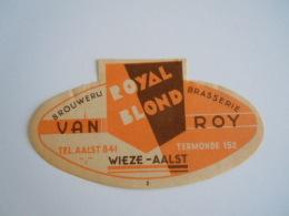 Label Etiquette Bier Bière Beer Royal Blond Brouwerij Van Roy Wieze-Aalst - Bier