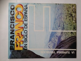 Fascículo Francisco Franco Un Siglo De España. Nº 36. 1972. Ricardo De La Cierva. Las Palmas. Ediciones EN, Madrid - Magazines & Papers
