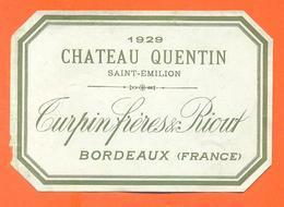 étiquette Ancienne Vin De Bordeaux Chateau Quentin Saint émilion 1929 Turpin à Bordeaux - 75 Cl - Bordeaux