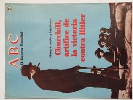 Fascículo Churchill Artífice De La Victoria Contra Hitler. ABC La II Guerra Mundial. Nº 77. 1989 - Magazines & Papers